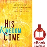 HIS KINGDOM COME<br>An Integrated Approach to Discipling the Nations/Fulfilling the Great Commission<br>E-book downloads