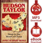 CHRISTIAN HEROES: THEN &amp; NOW<br>Hudson Taylor: Deep in the Heart of China<br>E-book and audiobook downloads