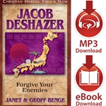 CHRISTIAN HEROES: THEN &amp; NOW<br>Jacob DeShazer: Forgive Your Enemies<br>E-book and audiobook downloads