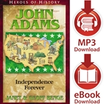 HEROES OF HISTORY<br>John Adams: Independence Forever<br>E-book and audiobook downloads