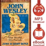 CHRISTIAN HEROES: THEN & NOW<br>John Wesley: The World His Parish<br>E-book downloads