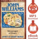 CHRISTIAN HEROES: THEN & NOW<br>John Williams: Messenger of Peace<br>E-book downloads