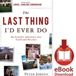 THE LAST THING I'D EVER DO<br>My Family's Adventure into Faith and Missions<br>E-book downloads