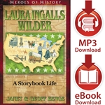 HEROES OF HISTORY<br>Laura Ingalls Wilder: A Storybook Life<br>E-book and audiobook downloads
