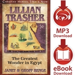 CHRISTIAN HEROES: THEN &amp; NOW<br>Lillian Trasher: The Greatest Wonder in Egypt<br>E-book and audiobook downloads
