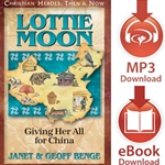 CHRISTIAN HEROES: THEN & NOW<br>Lottie Moon: Giving Her All for China<br>E-book downloads