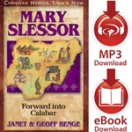CHRISTIAN HEROES: THEN &amp; NOW<br>Mary Slessor: Forward into Calabar<br>E-book and audiobook downloads