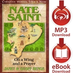 CHRISTIAN HEROES: THEN & NOW<br>Nate Saint: On a Wing and a Prayer<br>E-book and audiobook downloads