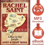 CHRISTIAN HEROES: THEN & NOW<br>Rachel Saint: A Star in the Jungle<br>E-book downloads