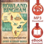 CHRISTIAN HEROES: THEN & NOW<br>Rowland Bingham: Into Africa's Interior<br>E-book downloads