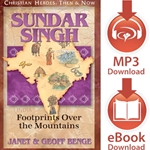 CHRISTIAN HEROES: THEN &amp; NOW<br>Sundar Singh: Footprints Over the Mountains