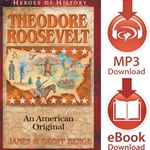 HEROES OF HISTORY<br>Theodore Roosevelt: An American Original<br>E-book downloads