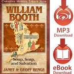 CHRISTIAN HEROES: THEN & NOW<br>William Booth: Soup, Soap, and Salvation<br>E-book downloads