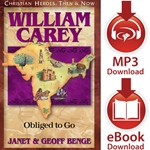 CHRISTIAN HEROES: THEN & NOW<br>William Carey: Obliged to Go<br>E-book and audiobook downloads