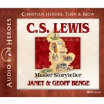 AUDIOBOOK: CHRISTIAN HEROES: THEN &amp; NOW<br>C.S. Lewis: Master Storyteller