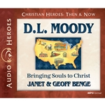 AUDIOBOOK: CHRISTIAN HEROES: THEN & NOW<br>D.L. Moody: Bringing Souls to Christ