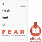 A FRESH LOOK AT FEAR<br>Encountering Jesus in Our Weakness<br>E-book downloads