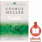 A 30 DAY DEVOTIONAL TREASURY<br>George Muller on Faith<br>E-book downloads