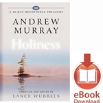 A 30 DAY DEVOTIONAL TREASURY<br>Andrew Murray on Holiness<br>E-book downloads