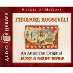 AUDIOBOOK: HEROES OF HISTORY<br>Theodore Roosevelt: An American Original