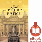 GOD AND POLITICAL JUSTICE<br>A Study of Civil Governance From Genesis to Revelation<br>E-book downloads