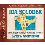 AUDIOBOOK: CHRISTIAN HEROES: THEN &amp; NOW<br>Ida Scudder: Healing Bodies, Touching Hearts