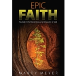 EPIC FAITH<br>Rooted in the Word, Voice, and Character of God