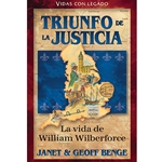 VIDAS CON LEGADO<br>Triunfo de la justicia<br>La Vida de William Wilberforce
