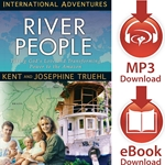 INTERNATIONAL ADVENTURES SERIES<br>River People<br>Taking God's Love and Transformatin Power to the Amazon<br>E-book downloads