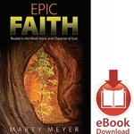EPIC FAITH<br>Rooted in the Word, Voice, and Character of God<br>E-book ownloads