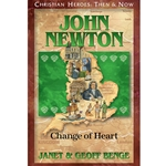 CHRISTIAN HEROES: THEN &amp; NOW<br>John Newton: Change of Heart