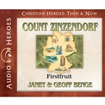 AUDIOBOOK: CHRISTIAN HEROES: THEN & NOW<br>Count Zinzendorf: Firstfruit