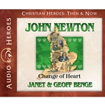 AUDIOBOOK: CHRISTIAN HEROES: THEN & NOW<br>John Newton: Change of Heart
