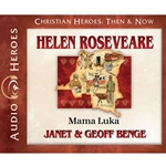 AUDIOBOOK: CHRISTIAN HEROES: THEN & NOW<br>Helen Roseveare: Mama Luka