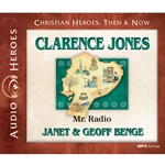 AUDIOBOOK: CHRISTIAN HEROES: THEN & NOW<br>Clarence Jones: Mr. Radio