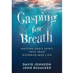 GASPING FOR BREATH<br>Inviting God's Spirit Into Your Overwhelmed Life