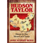 CHRISTIAN HEROES: THEN &amp; NOW<BR>Hudson Taylor: Deep in the Heart of China