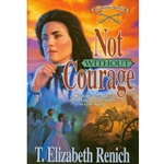 SHADOWCREEK CHRONICLES<BR>Book 3: Not Without Courage
