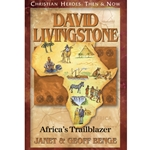 CHRISTIAN HEROES: THEN & NOW<BR>David Livingstone: Africa's Trailblazer