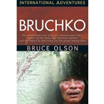 INTERNATIONAL ADVENTURES SERIES<BR>Bruchko