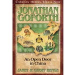 CHRISTIAN HEROES: THEN &amp; NOW<BR>Jonathan Goforth: An Open Door in China