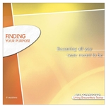 LIVING ENCOUNTER BIBLE STUDY SERIES<BR>Finding Your Purpose - <br>Becoming All You Were Meant to Be