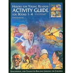 HEROES FOR YOUNG READERS<br>Activity Guide for Books 1-4