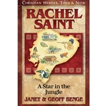 CHRISTIAN HEROES: THEN &amp; NOW<BR>Rachel Saint: A Star in the Jungle
