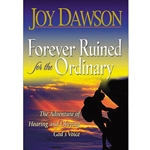 FOREVER RUINED FOR THE ORDINARY<br>The Adventure Of Hearing And Obeying The Voice Of God