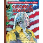 HEROES OF HISTORY FOR YOUNG READERS<br>George Washington: America's Patriot