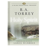 A 30 DAY DEVOTIONAL TREASURY<br>R.A. Torrey on the Holy Spirit