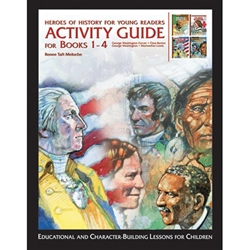 HEROES OF HISTORY FOR YOUNG READERS<br>Activity Guide for Books 1-4