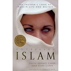 UNVEILING ISLAM<br>An Insider's Look at Muslim Life and Beliefs