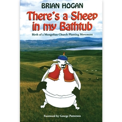 THERE'S A SHEEP IN MY BATHTUB<br>Birth of a Mongolian Church Planting Movement